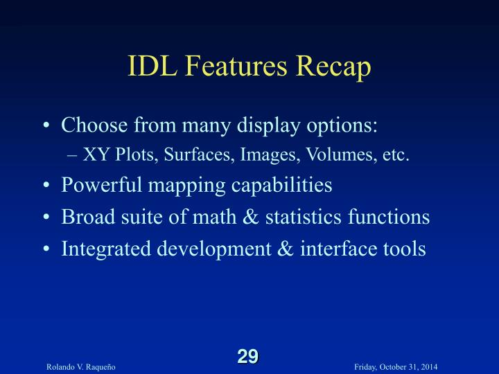 IDL Features Recap