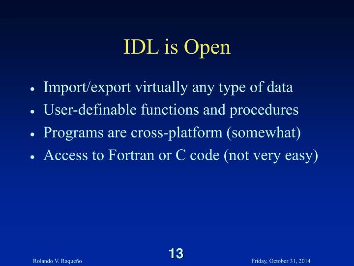 IDL is Open