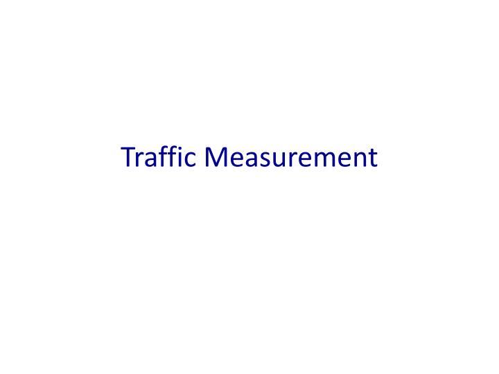 Traffic Measurement