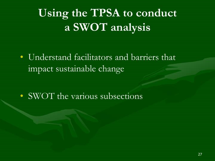 Using the TPSA to conduct
