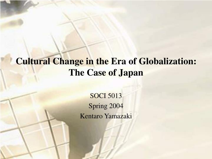 Cultural Change in the Era of Globalization:
