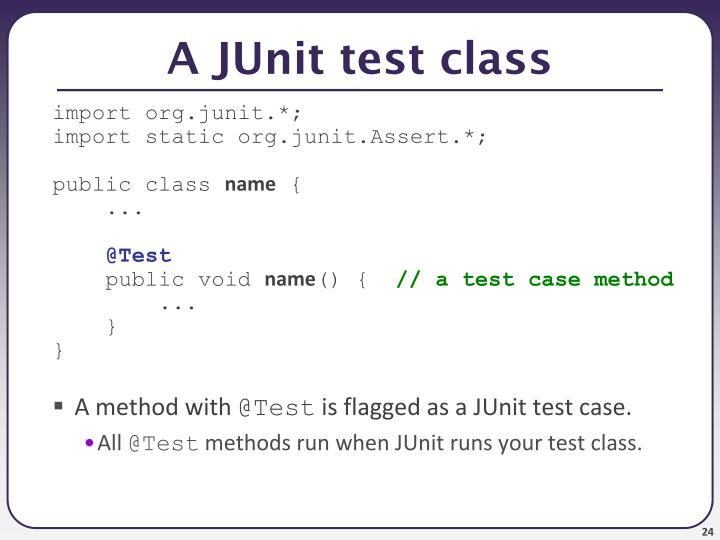 A JUnit test class
