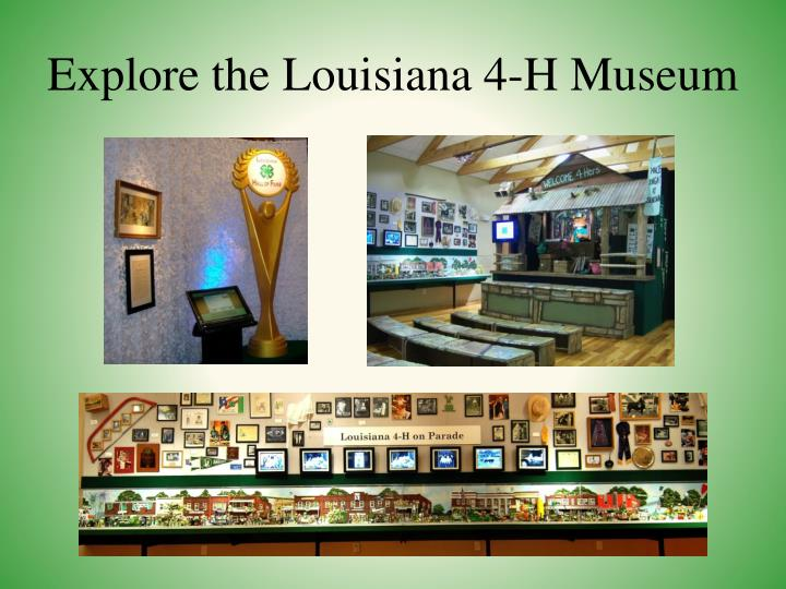 Explore the Louisiana 4-H Museum
