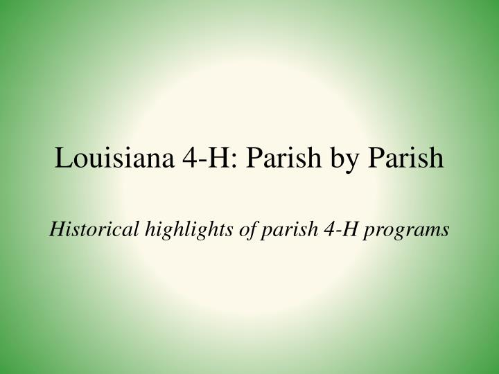 Louisiana 4-H: Parish by Parish