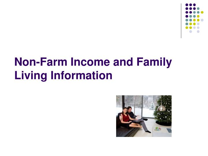 Non-Farm Income and Family Living Information