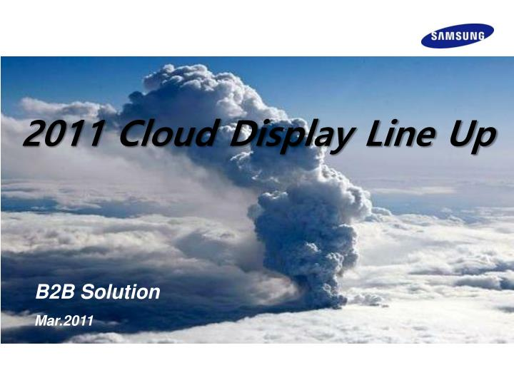 2011 Cloud Display Line Up