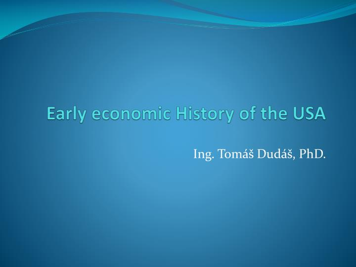 Early economic History of the USA