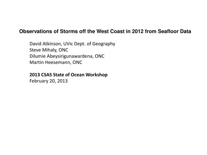 Observations of Storms off the West Coast in 2012 from Seafloor Data