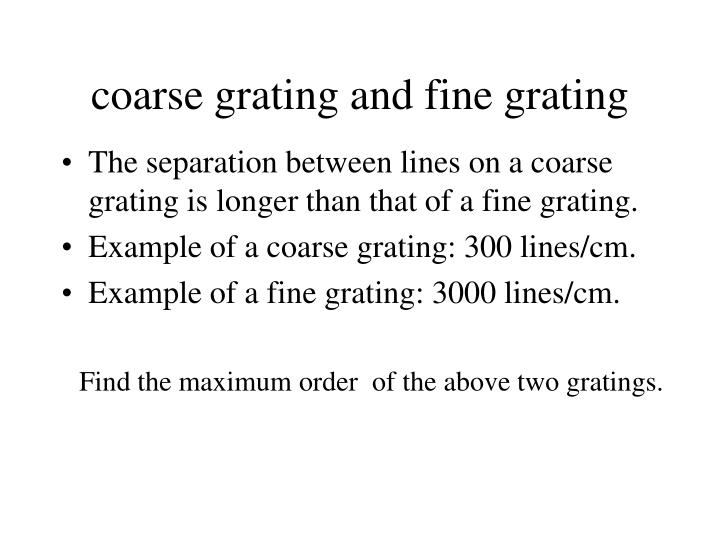 coarse grating and fine grating