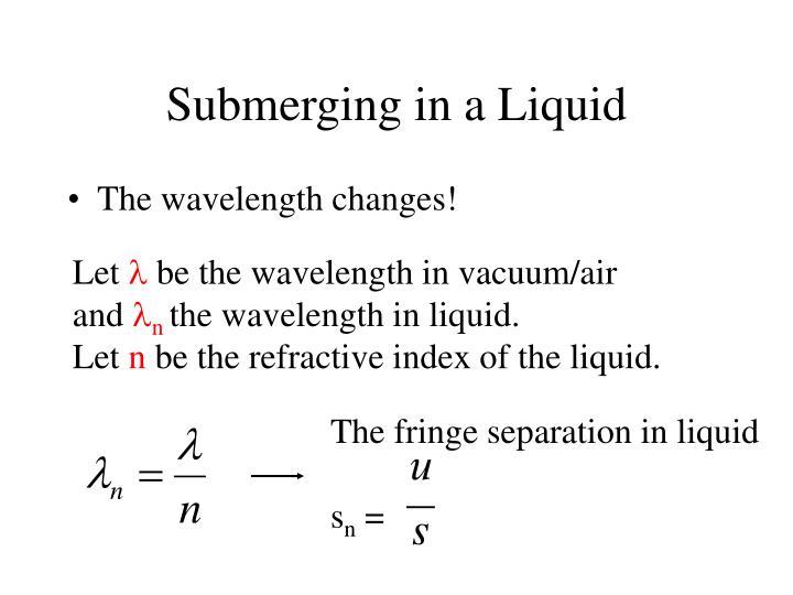 Submerging in a Liquid