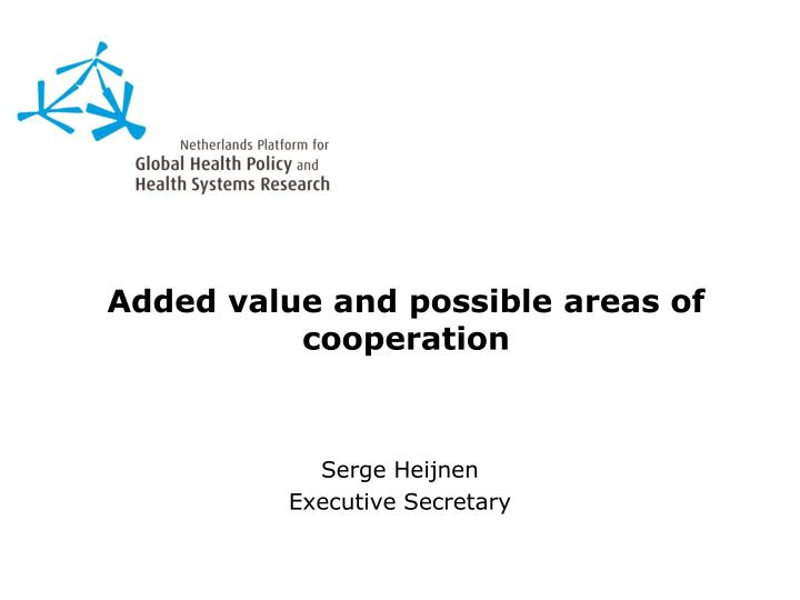 Added value and possible areas of cooperation