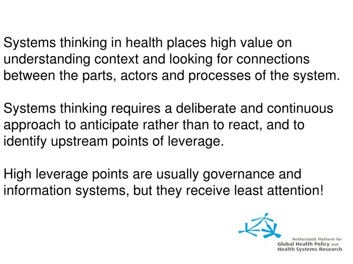 Systems thinking in health places high value on understanding context and looking for connections between the parts, actors and processes of the system.