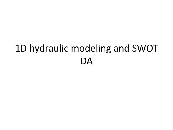 1D hydraulic modeling and SWOT DA