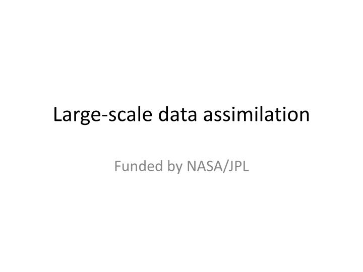 Large-scale data assimilation
