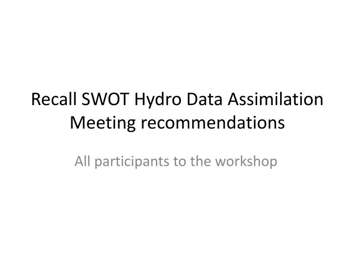Recall swot hydro data assimilation meeting recommendations
