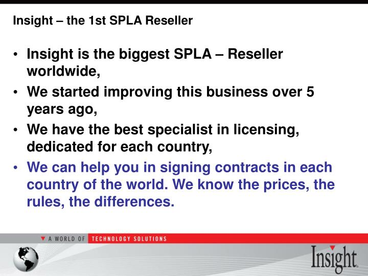 Insight – the 1st SPLA Reseller