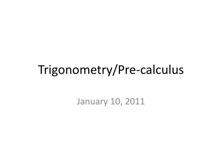 Trigonometry/Pre-calculus