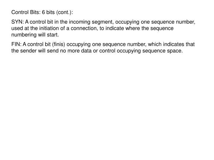Control Bits: 6 bits (cont.):