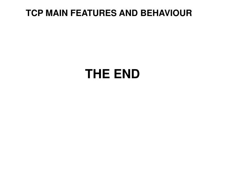 TCP MAIN FEATURES AND BEHAVIOUR