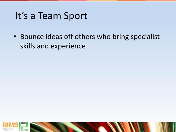 It's a Team Sport
