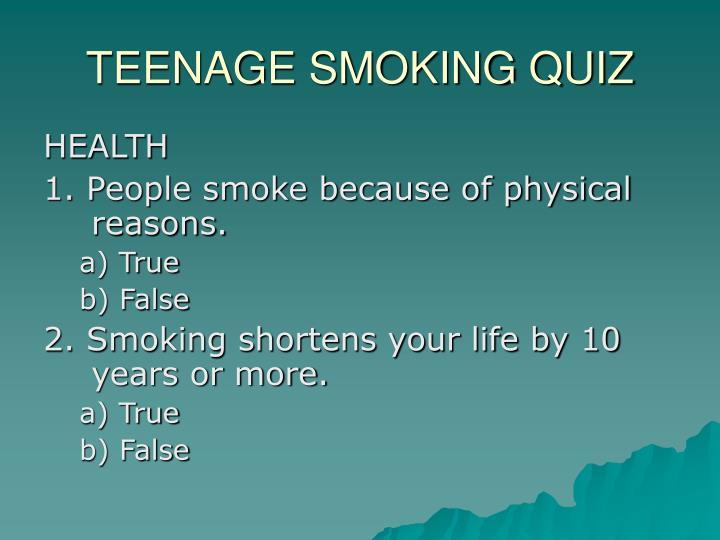 TEENAGE SMOKING QUIZ