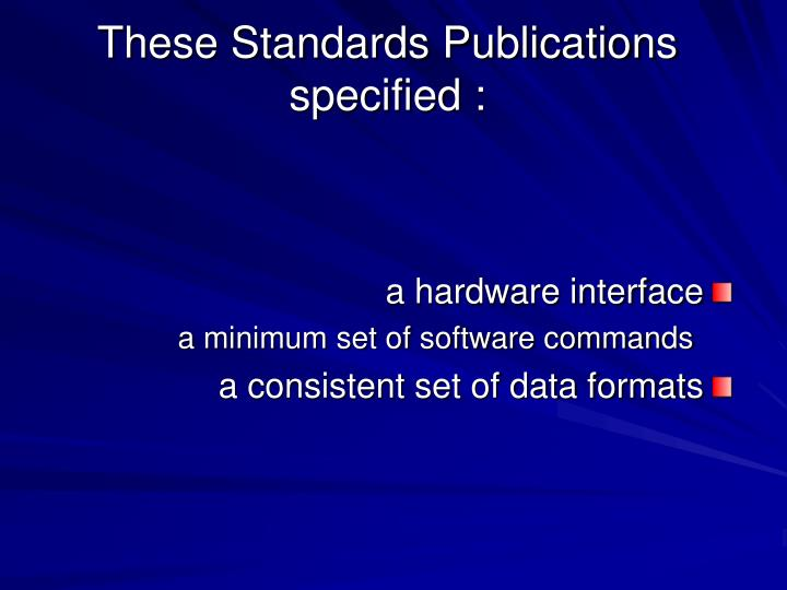 These Standards Publications specified :