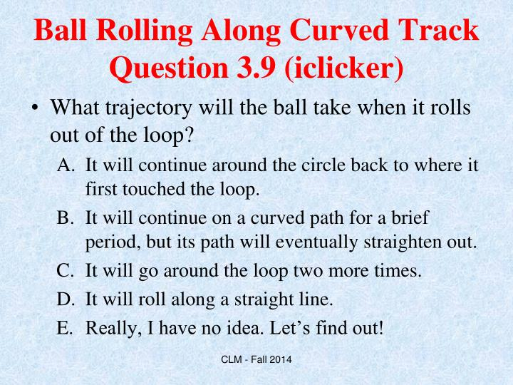 Ball Rolling Along Curved Track