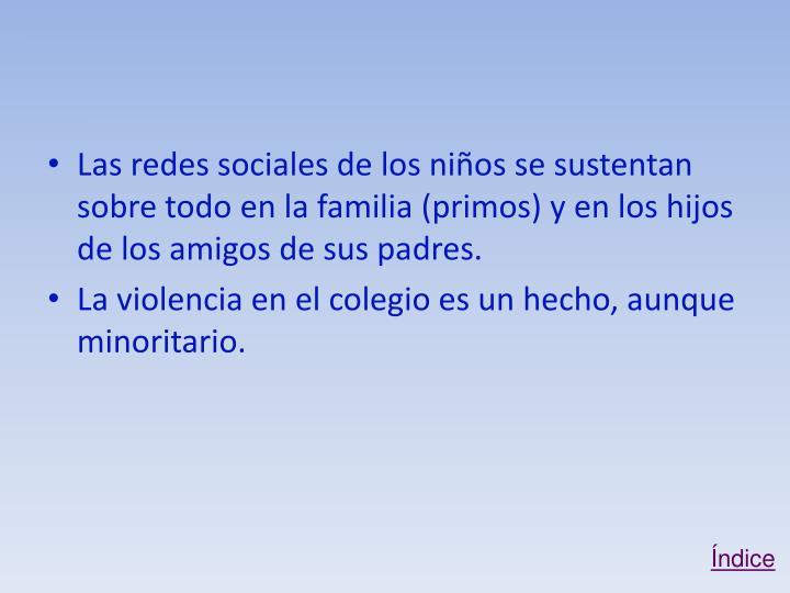 Las redes sociales de los niños se sustentan sobre todo en la familia (primos) y en los hijos de los amigos de sus padres.