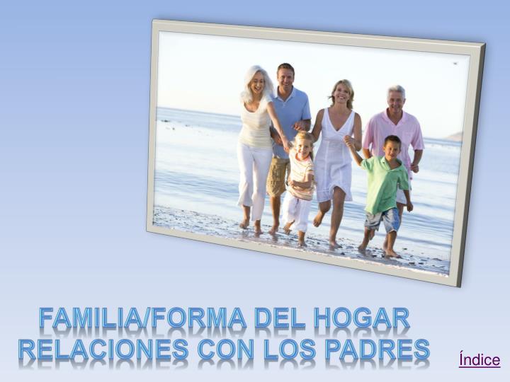Familia/forma del