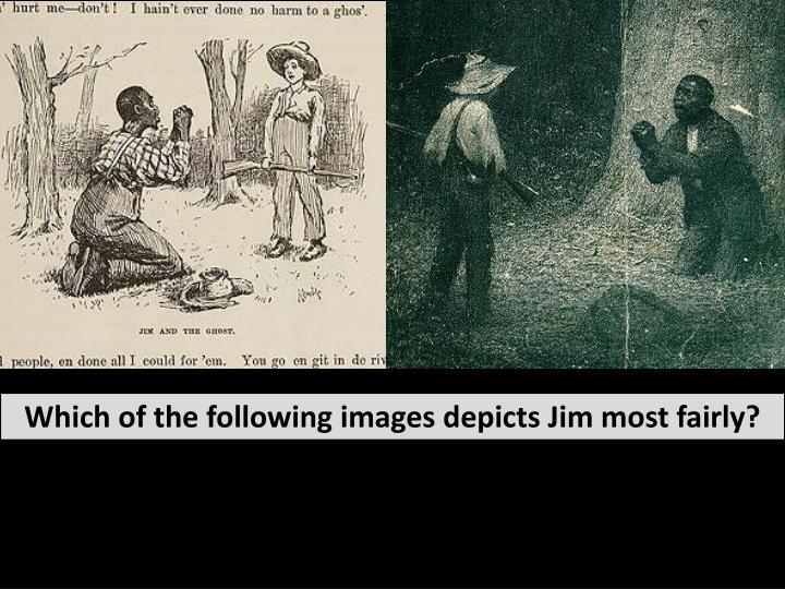 Which of the following images depicts Jim most fairly?