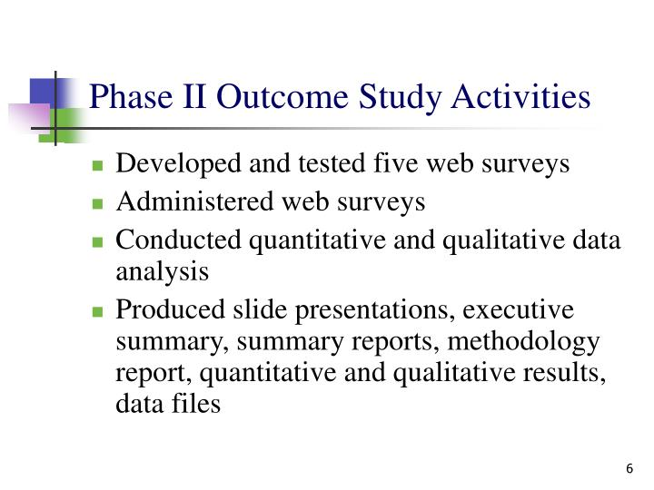 Phase II Outcome Study Activities