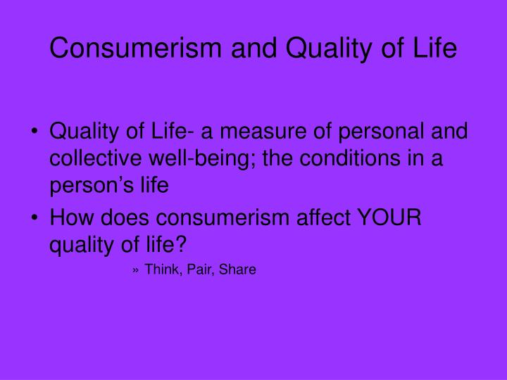 Consumerism and Quality of Life