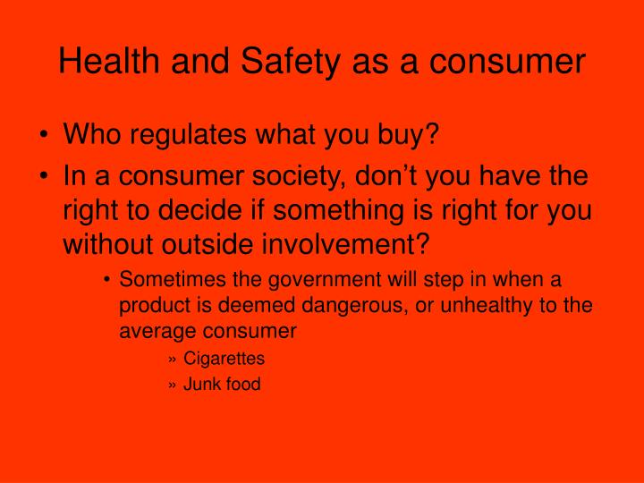 Health and Safety as a consumer