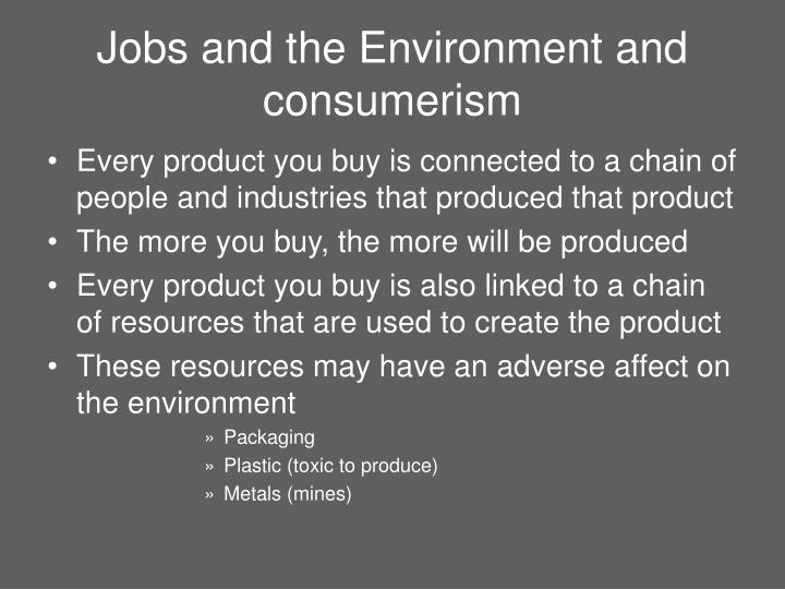 Jobs and the Environment and consumerism