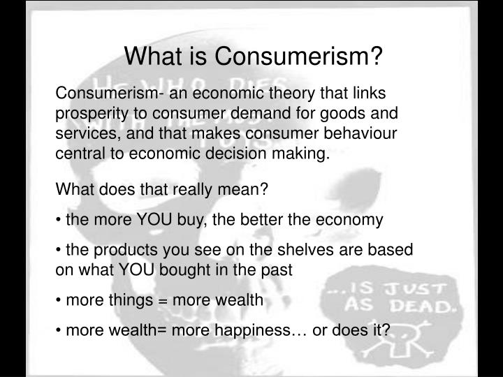 What is Consumerism?