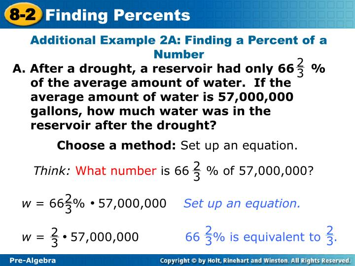 A. After a drought, a reservoir had only 66    %  of the average amount of water.  If the average amount of water is 57,000,000 gallons, how much water was in the reservoir after the drought?