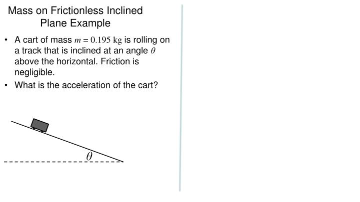 Mass on Frictionless Inclined