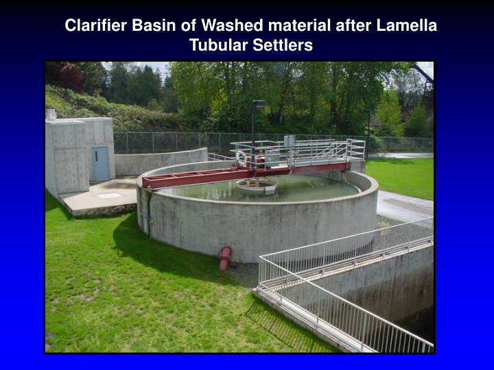 Clarifier Basin of Washed material after Lamella Tubular Settlers