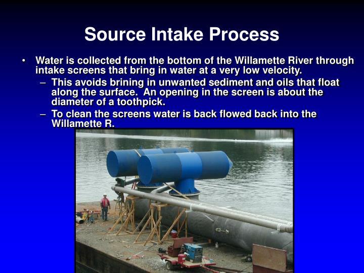 Source Intake Process