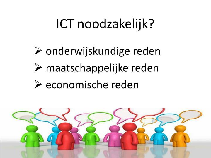 ICT noodzakelijk?
