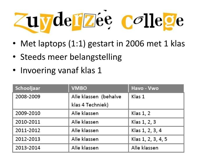Met laptops (1:1) gestart in 2006 met 1 klas