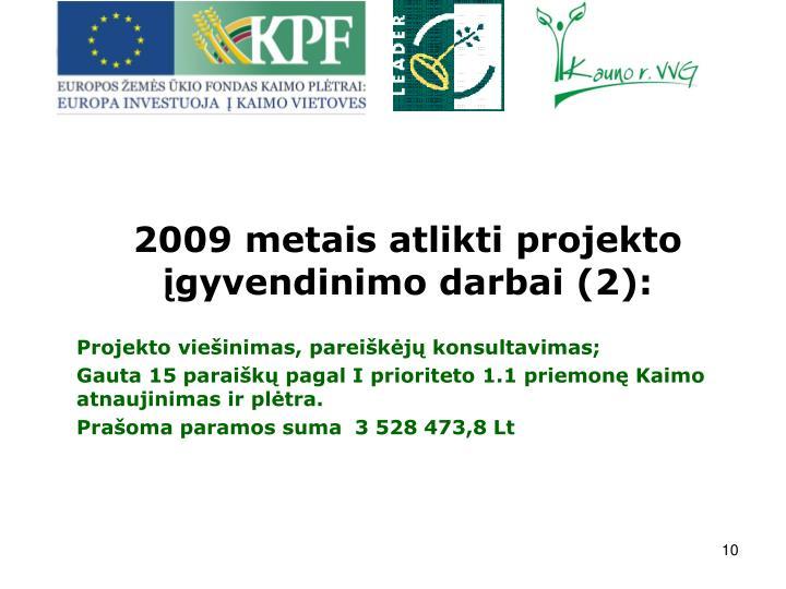 2009 metais atlikti projekto gyvendinimo darbai (2):