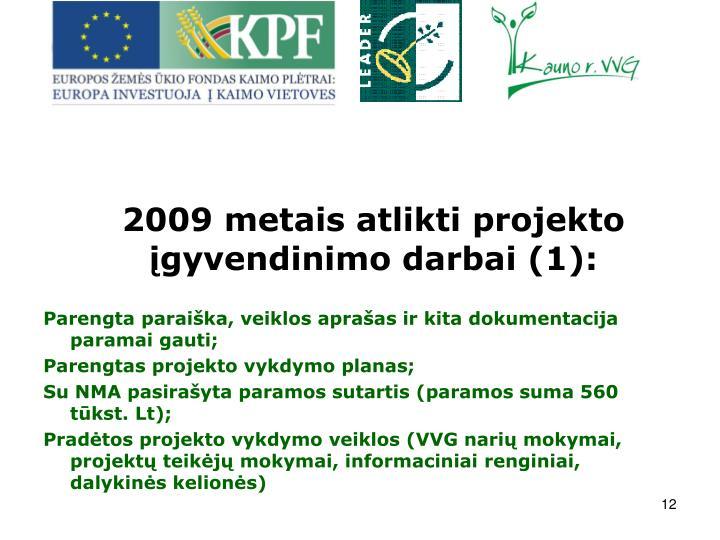 2009 metais atlikti projekto gyvendinimo darbai (1):