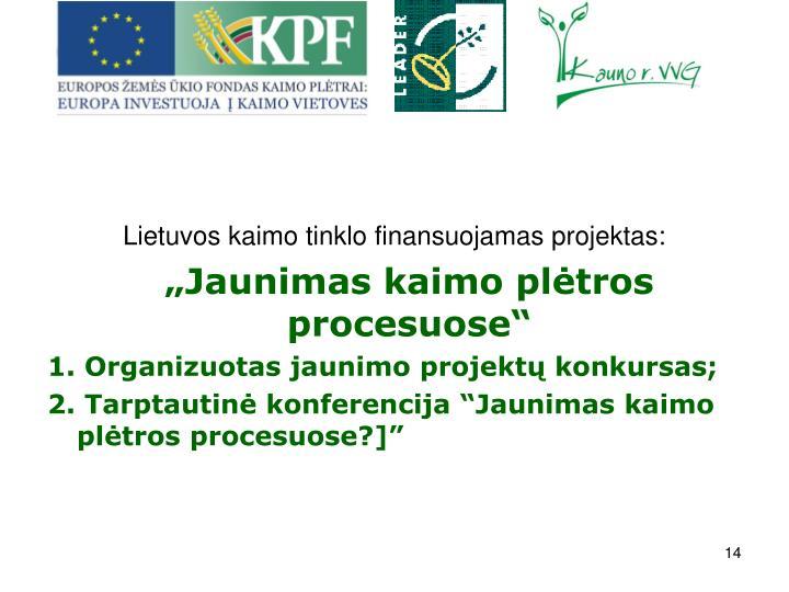 Lietuvos kaimo tinklo finansuojamas projektas:
