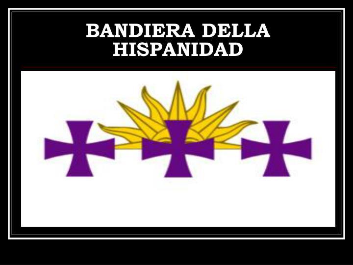 BANDIERA DELLA HISPANIDAD