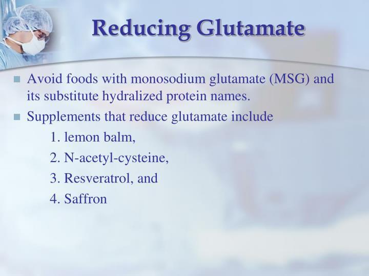 Reducing Glutamate