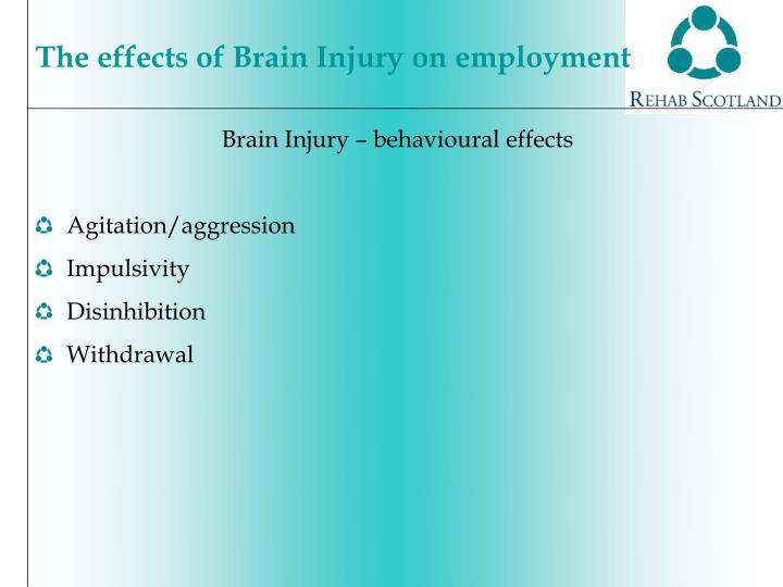 Brain Injury – behavioural effects