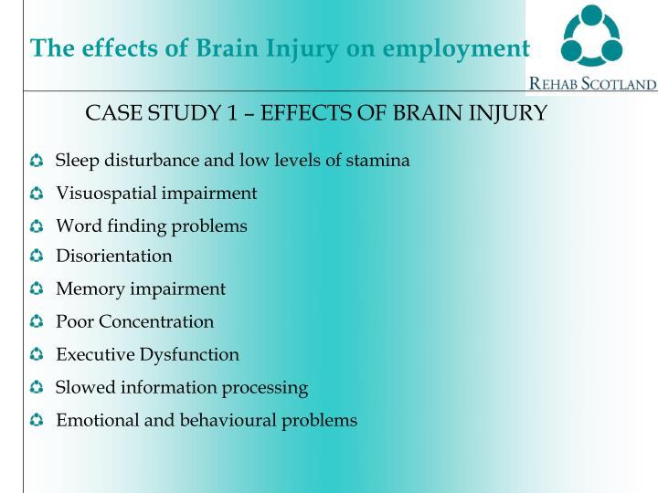 CASE STUDY 1 – EFFECTS OF BRAIN INJURY