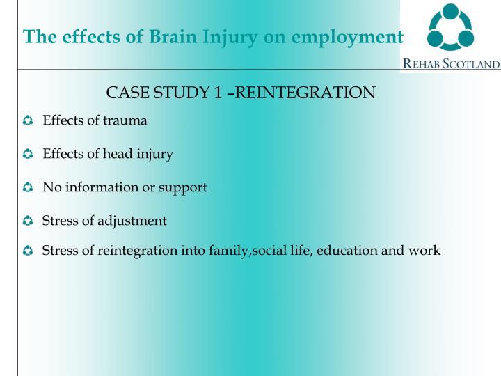 CASE STUDY 1 –REINTEGRATION