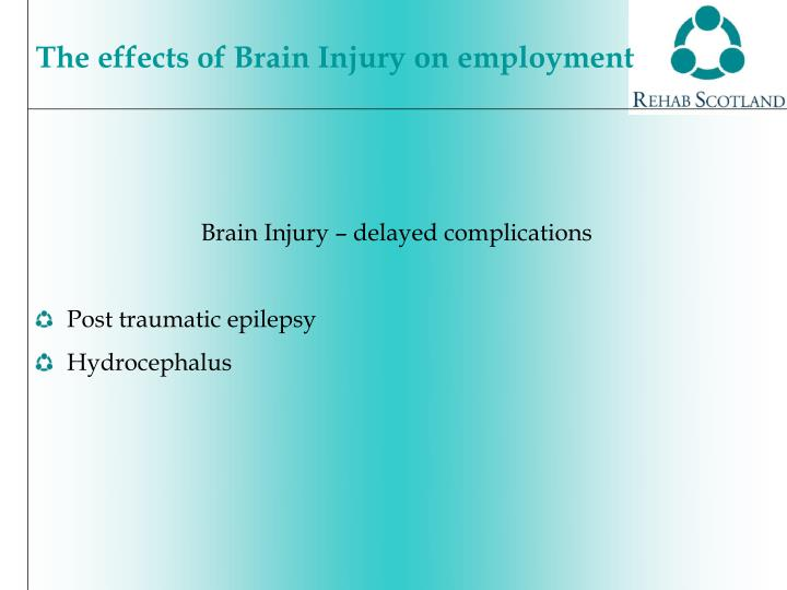 Brain Injury – delayed complications